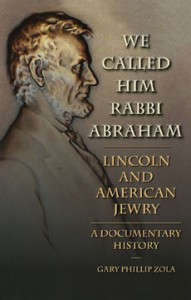 A new book by historian Gary Zola explores how American  (Southern Illinois University Press) Jews adopted President Lincoln as one of their own.