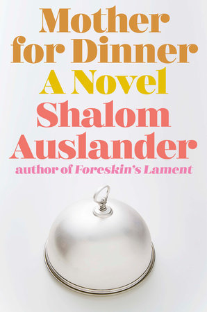"""Mother for Dinner"" Courtesy of Riverhead Books"