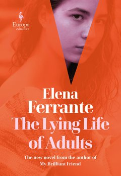"""The Lying Life of Adults"" Courtesy of Europa Editions"