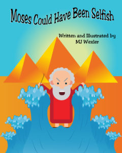 Moses Could Have Been Selfish